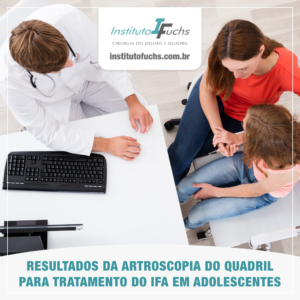 Resultados da artroscopia do quadril para tratamento de IFA em adolescentes