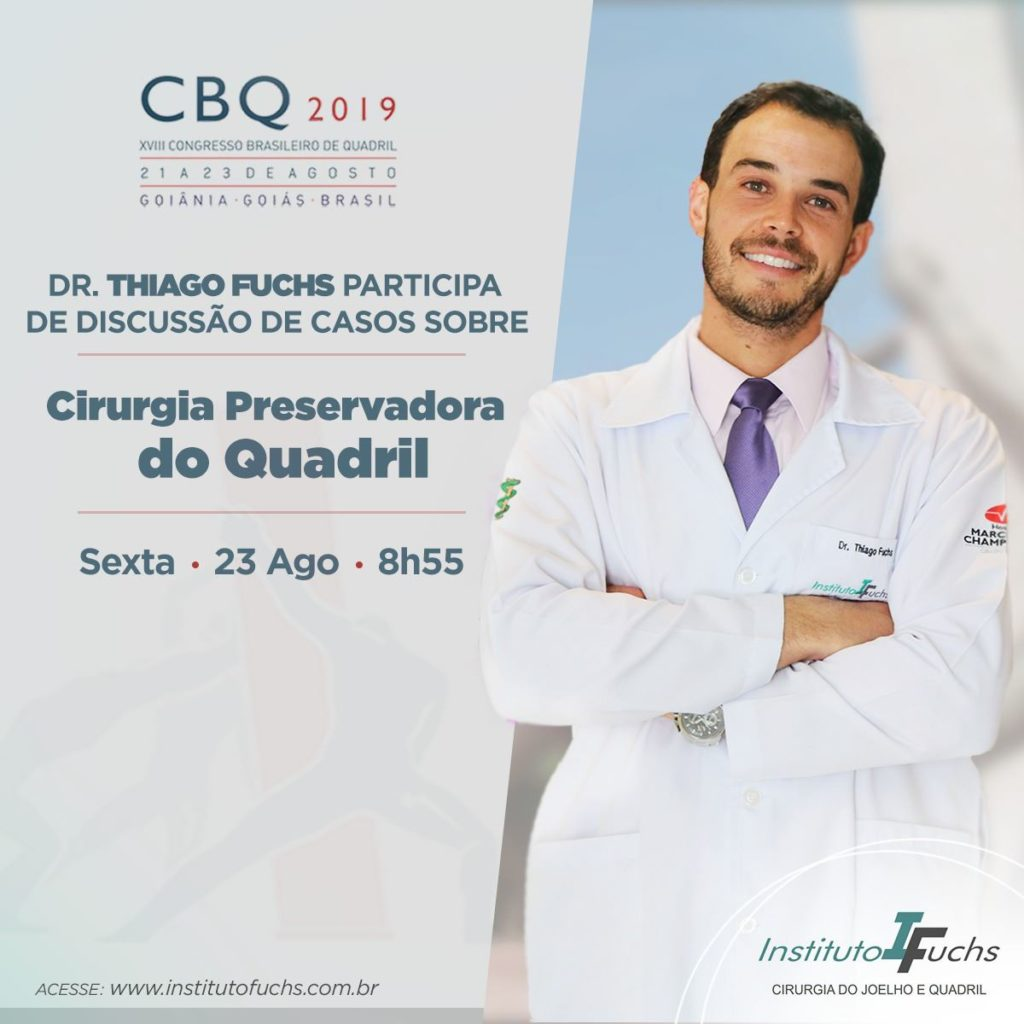 CBQ 2019: Dr. Thiago Fuchs participa de discussão sobre Cirurgia Preservadora do Quadril